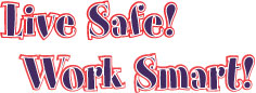 Live Safe! Work Smart! logo